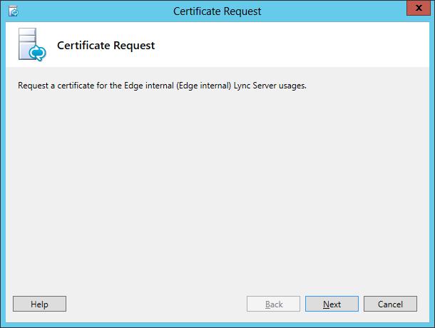 Lync Certificate Request Wizard Step 1